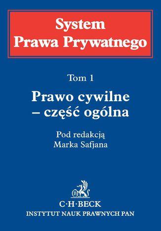Okładka książki Prawo cywilne - część ogólna. System Prawa Prywatnego. Tom 1