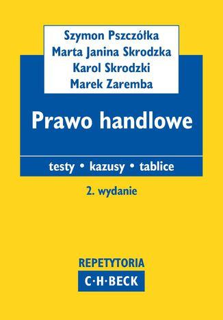 Okładka książki/ebooka Prawo handlowe. Testy. Kazusy. Tablice