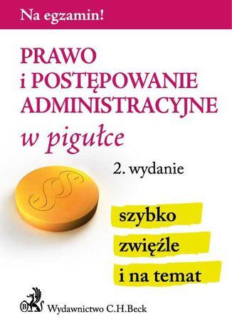 Okładka książki/ebooka Prawo i postępowanie administracyjne w pigułce. Wydanie 2