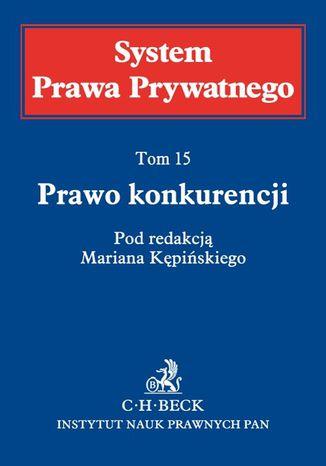 Okładka książki/ebooka Prawo konkurencji. System Prawa Prywatnego. Tom 15