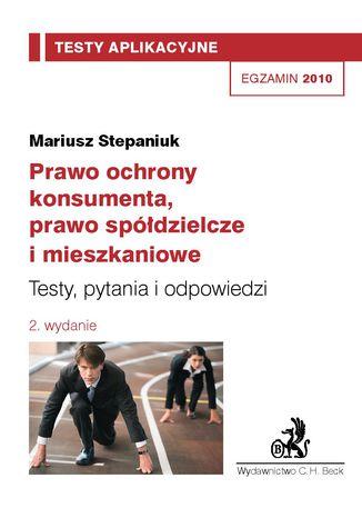 Okładka książki Prawo ochrony konsumenta, prawo spółdzielcze i mieszkaniowe. Testy, pytania i odpowiedzi Tom 13