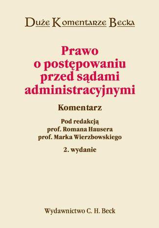 Okładka książki Prawo o postępowaniu przed sądami administracyjnymi. Komentarz