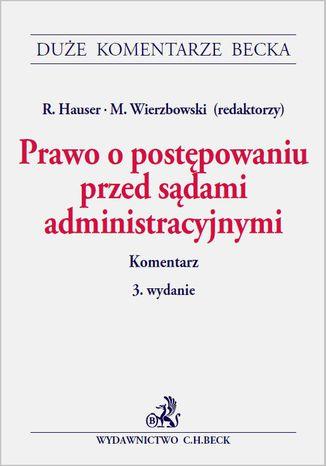 Okładka książki Prawo o postępowaniu przed sądami administracyjnymi. Komentarz - zawiera zmiany wchodzące w życie 15.8.2015 r