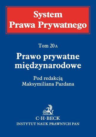 Okładka książki/ebooka Prawo prywatne międzynarodowe. System Prawa Prywatnego. Tom 20A