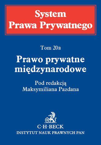 Okładka książki Prawo prywatne międzynarodowe. System Prawa Prywatnego. Tom 20B
