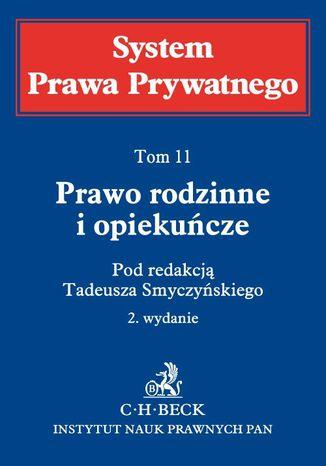 Okładka książki/ebooka Prawo rodzinne i opiekuńcze. System Prawa Prywatnego. Tom 11