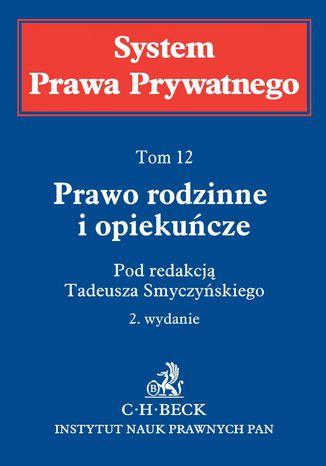 Okładka książki Prawo rodzinne i opiekuńcze. System Prawa Prywatnego. Tom 12