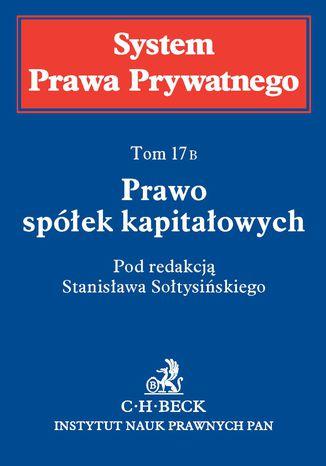 Okładka książki Prawo spółek kapitałowych. Tom 17B