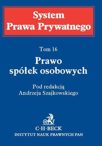 Okładka książki Prawo spółek osobowych. System Prawa Prywatnego. Tom 16
