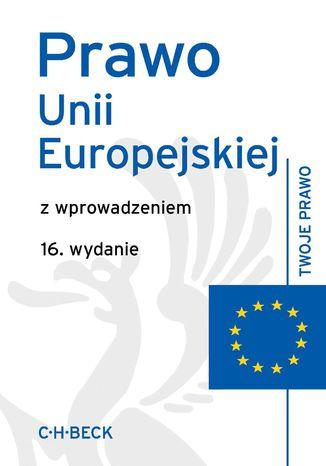 Okładka książki/ebooka Prawo Unii Europejskiej z wprowadzeniem