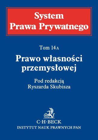 Okładka książki/ebooka Prawo własności przemysłowej. System Prawa Prywatnego. Tom 14 A
