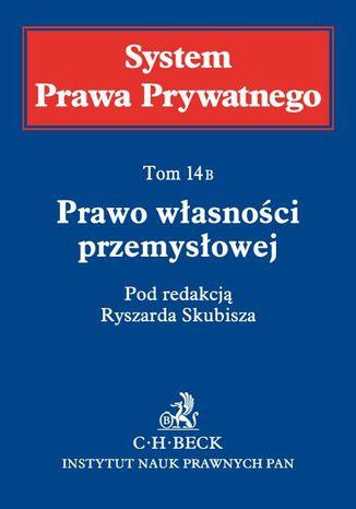 Okładka książki Prawo własności przemysłowej. System Prawa Prywatnego. Tom 14 B
