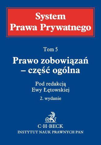 Okładka książki/ebooka Prawo zobowiązań - część ogólna. System Prawa Prywatego. Tom 5