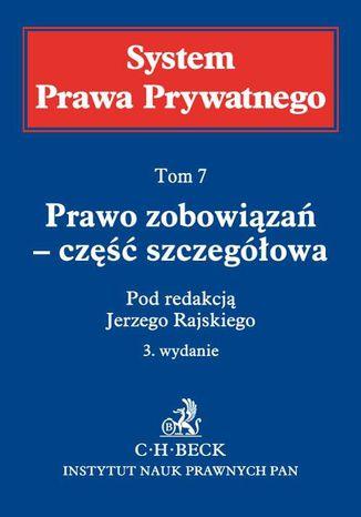 Okładka książki/ebooka Prawo zobowiązań - część szczegółowa. System Prawa Prywatnego. Tom 7