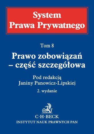 Okładka książki/ebooka Prawo zobowiązań - część szczegółowa. System Prawa Prywatnego. Tom 8