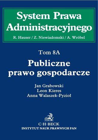 Okładka książki Publiczne prawo gospodarcze. Tom 8A
