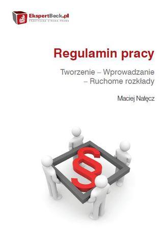 Okładka książki/ebooka Regulamin pracy. Tworzenie - Wprowadzanie - Ruchome rozkłady