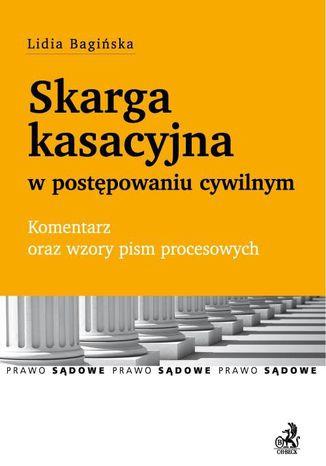 Okładka książki Skarga kasacyjna w postępowaniu cywilnym. Komentarz oraz wzory pism procesowych