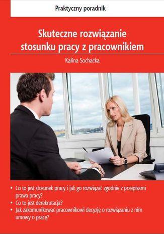 Okładka książki Skuteczne rozwiązanie stosunku pracy z pracownikiem