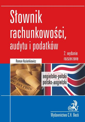 Okładka książki Słownik rachunkowości, audytu i podatków. Angielsko-polski, polsko-angielski Dictionary of Accounting, Audit and Tax Terms. English-Polish, Polish-English