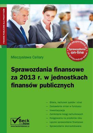Okładka książki Sprawozdania finansowe za 2013 w jednostkach finansów publicznych