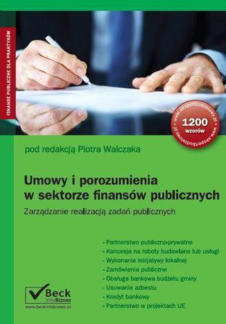 Okładka książki Umowy i porozumienia w sektorze finansów publicznych. Zarządzanie realizacją zadań publicznych