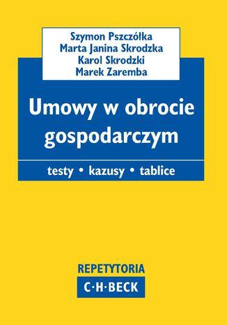 Okładka książki/ebooka Umowy w obrocie gospodarczym. Testy. Kazusy. Tablice