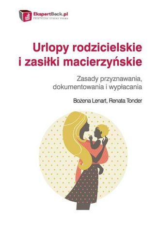 Okładka książki Urlopy rodzicielskie i zasiłki macierzyńskie. Zasady przyznawania, dokumentowania i wypłacania