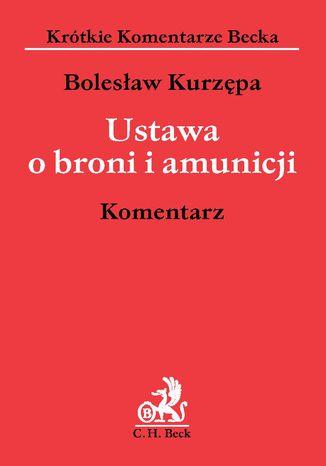 Okładka książki Ustawa o broni i amunicji