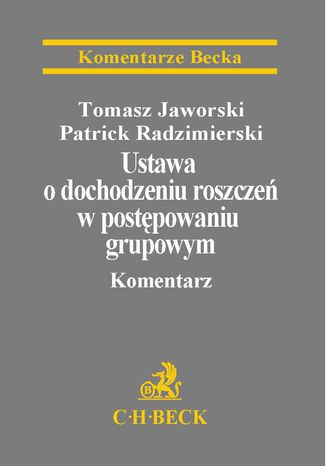 Okładka książki Ustawa o dochodzeniu roszczeń w postępowaniu grupowym. Komentarz