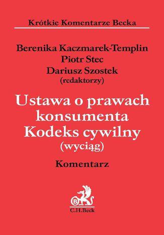 Okładka książki Ustawa o prawach konsumenta. Kodeks cywilny (wyciąg). Komentarz