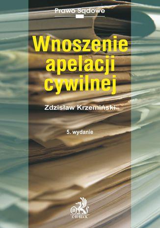Okładka książki/ebooka Wnoszenie apelacji cywilnej
