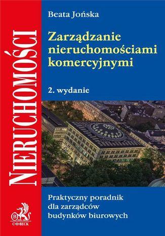 Okładka książki Zarządzanie nieruchomościami komercyjnymi