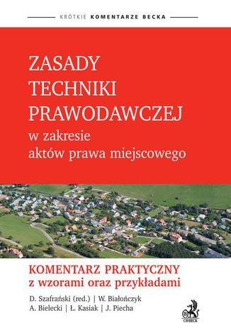 Okładka książki/ebooka Zasady techniki prawodawczej w zakresie aktów prawa miejscowego. Komentarz praktyczny z wzorami oraz przykładami