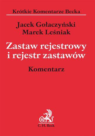 Okładka książki/ebooka Zastaw rejestrowy i rejestr zastawów. Komentarz