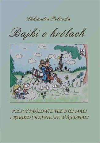 Okładka książki Bajki o królach