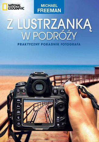 Okładka książki/ebooka Z lustrzanką w podróży