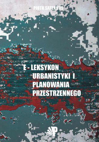 Okładka książki e-Leksykon urbanistyki i planowania przestrzennego