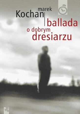 Okładka książki Ballada o dobrym dresiarzu
