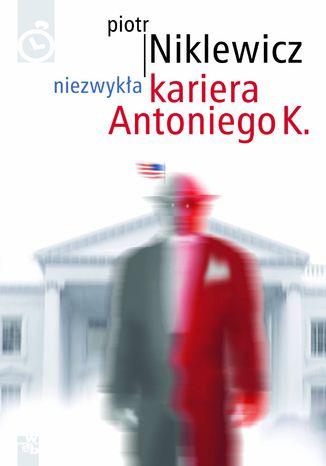 Okładka książki Niezwykła kariera Antoniego K