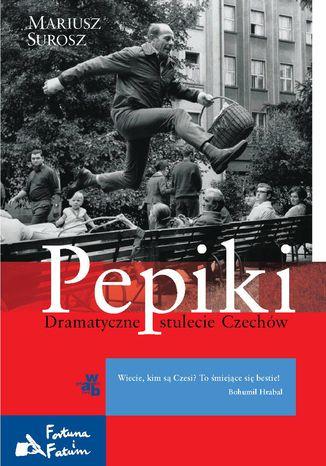 Okładka książki/ebooka Pepiki Dramatyczne stulecie Czechów