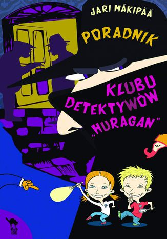 Okładka książki Poradnik Klubu Detektywów 'Huragan'