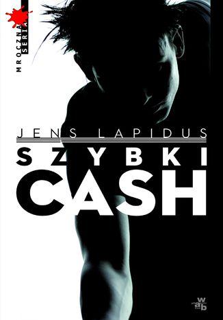 Okładka książki Szybki cash. Głód, nienawiść, pogoń
