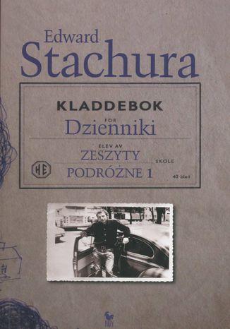 Okładka książki/ebooka Dzienniki. Zeszyty podróżne 1