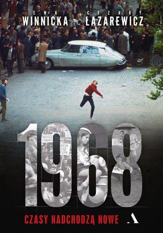 Okładka książki 1968. Czasy nadchodzą nowe