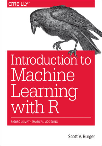Ebook Introduction to Machine Learning with R. Rigorous Mathematical Analysis