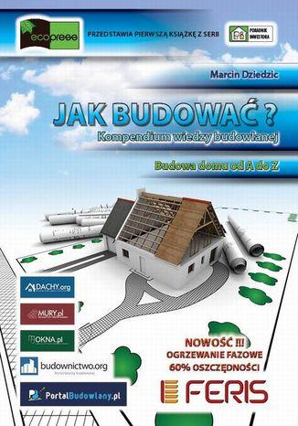 Okładka książki Jak budować? Kompendium wiedzy budowlanej