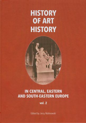 Ebook History of art history in central eastern and south-eastern Europe vol. 2