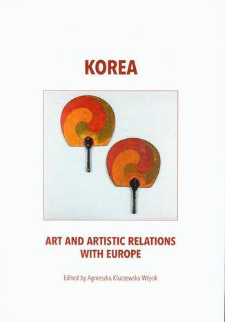 Okładka książki Korea art and artistic relations with Europe
