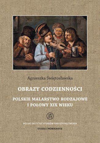 Okładka książki Obrazy codzienności Polskie malarstwo rodzajowe I połowy XIX wieku
